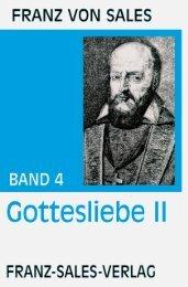 Franz von Sales – Band 4 - Gott ist die Liebe