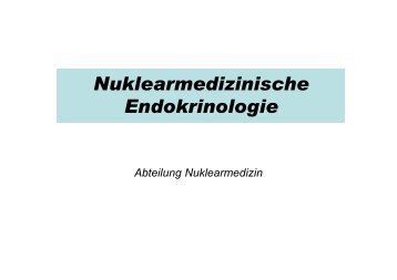 Nuklearmedizinische Endokrinologie - Abteilung Nuklearmedizin ...