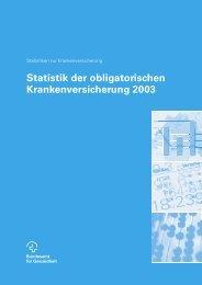 Statistik der obligatorischen Krankenversicherung 2003 - MZES