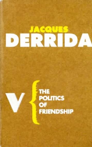 Derrida – The Politics of Friendship - Theory Reading Group at UNM