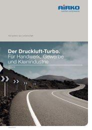 Der Druckluft-Turbo. Für Handwerk, Gewerbe und Kleinindustrie