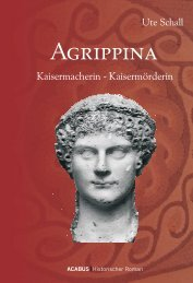 Agrippina. Kaisermacherin - Kaisermörderin - Die Onleihe