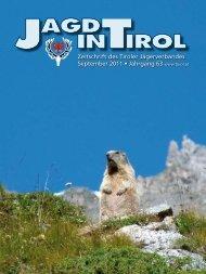 Zeitschrift des Tiroler Jägerverbandes September 2011 • Jahrgang 63