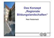 """Das Konzept """"Regionale Bildungslandschaften"""" - Peer Pasternack"""
