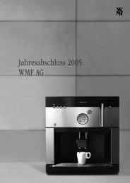 WMF AG Jahresabschlussbericht 2005 (pdf) - WMF Group