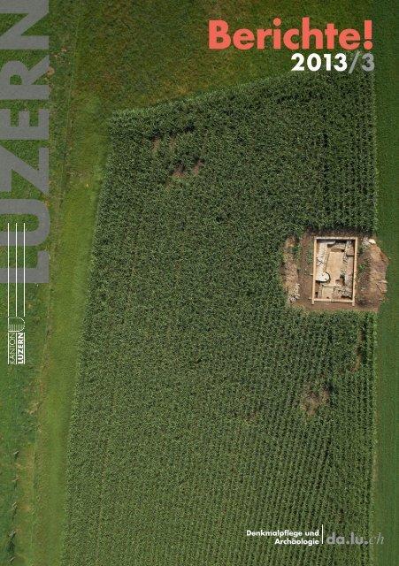 Berichte! - Denkmalpflege und Archäologie - Kanton Luzern