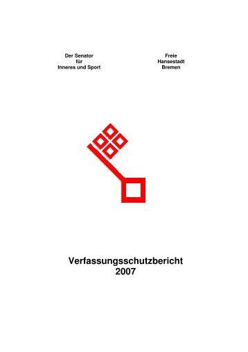 Verfassungsschutz Jahresbericht 2007.pdf (725 kB) - Senator für ...