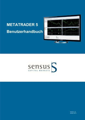 METATRADER 5 Benutzerhandbuch - Sensus Capital Markets
