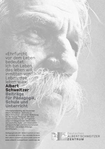 Ehrfurcht vor dem Leben bedeutet - Deutsches Albert-Schweitzer ...