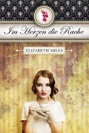 Leseprobe: Im Herzen die Rache. Von Elizabeth Miles