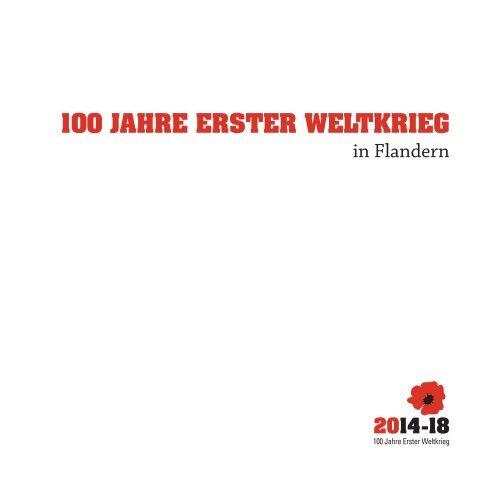 100 JAHRE ERSTER WELTKRIEG - Tourismus Flandern-Brüssel