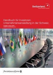 Handbuch für Investoren. Unternehmensansiedlung in der Schweiz.