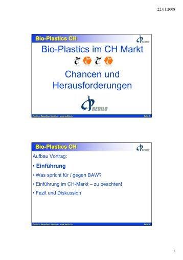 Bio-Plastics im CH Markt Chancen und ... - Bioplastics.ch