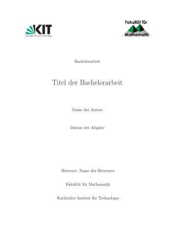 Titel der Bachelorarbeit - Fakultät für Mathematik - KIT