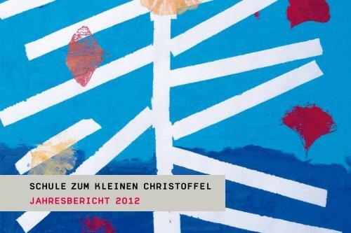 Schule zum kleinen chriStoffel JahreSbericht 2012 - Christoffelschule