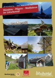 Wandern - Pilgern - Wallfahren im Lötschental - Lötschental Tourismus
