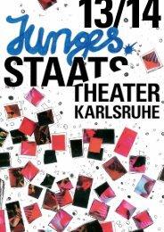 JUNGES STAATSTHEATER Spielzeitheft 13/14 - Badisches ...