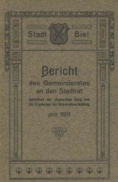 Geschäftsbericht der Stadtverwaltung Biel 1911 - Stadt Biel