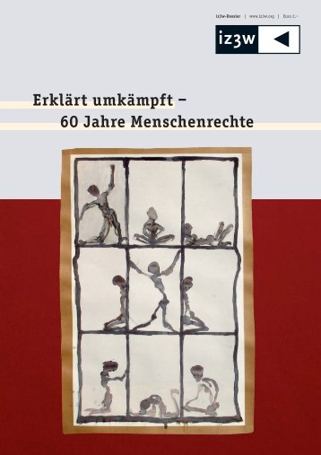 Erklärt umkämpft – 60 Jahre Menschenrechte - Iz3w