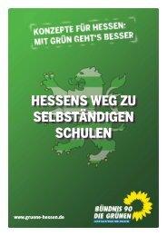 Hessens Weg zu selbständigen Schulen - Bündnis 90/Die Grünen ...