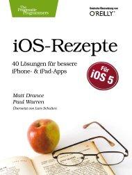 iOS Rezepte - 40 Lösungen für bessere iPhone- und ... - Die Onleihe