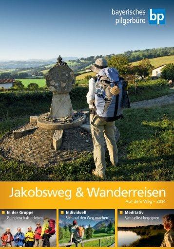 Jakobsweg und Wanderreisen des Bayerischen Pilgerbüros 2014