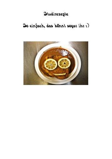 Studirezepte So einfach, das könnt sogar ihr :)
