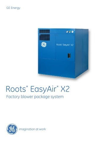 Roots EasyAir X2 brochure / PDF 650kb - GE Energy