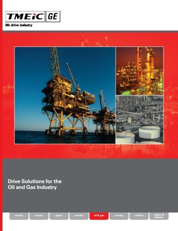 Drive Solutions for the Global Oil and Gas Industry ... - GE Energy