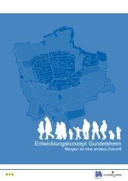 Städtebauliches Entwicklungskonzept Gundelsheim - Gemeinde ...