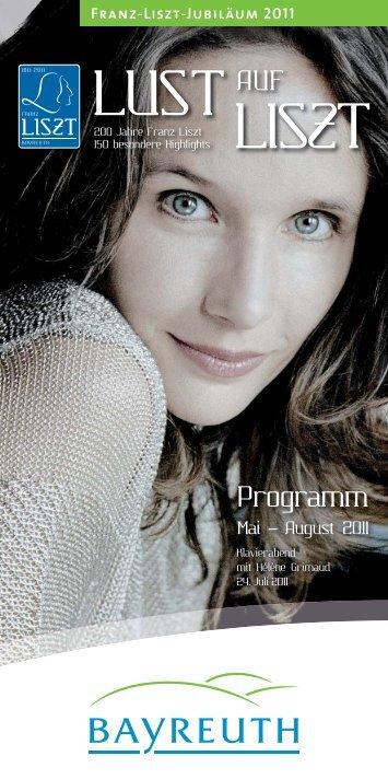 LUST AUF LISZT: Programm von Mai bis August 2011 - Stadt Bayreuth