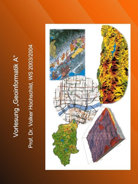 Vorlesung 'Geoinformatik A—Vorlesung 'Geoinformatik A—