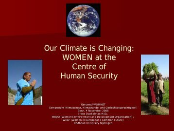 Our Climate is Changing: WOMEN at the Centre of Human Security