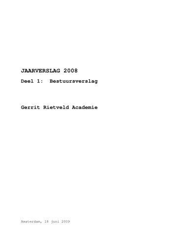 JAARVERSLAG 2008 Deel 1 - Gerrit Rietveld Academie