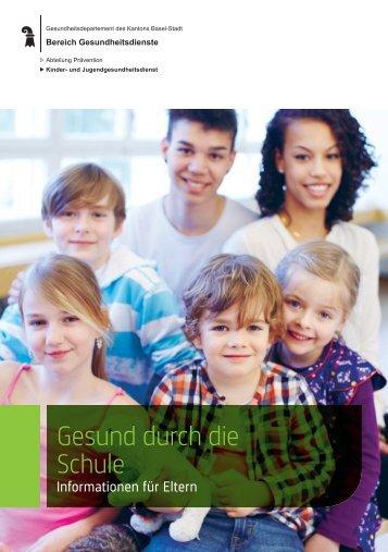 Gesund durch die Schule (PDF) - Gesundheit.bs.ch - Basel-Stadt