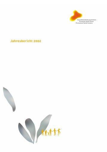 Jahresbericht 2002 (PDF, 398 kB) - Gesundheitsförderung Schweiz