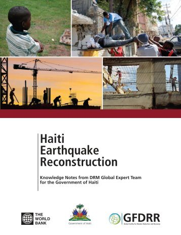 Haiti Earthquake Reconstruction Knowledge Notes from ... - GFDRR