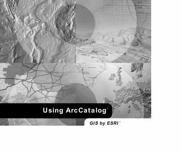 Using ArcCatalog™ - UNBC GIS Lab