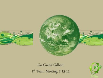 Go Green Gilbert 1st Team Meeting 2-15-12 - Town of Gilbert