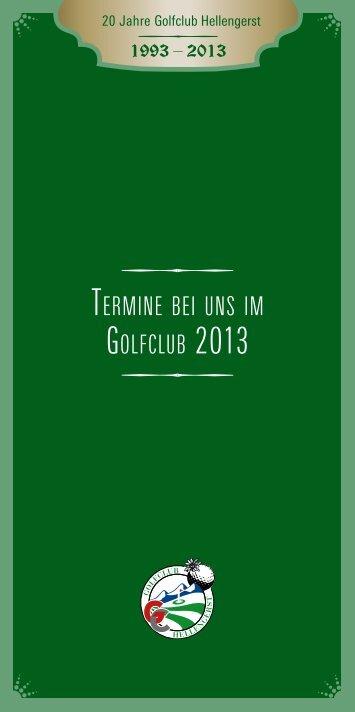 Termine bei uns im Golfclub 2013 als PDF zum download! (396 KB)