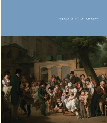 THE J. PAUL GETTY TRUST 2010 REPORT - The Getty