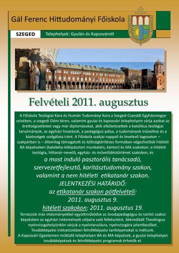 Felvételi 2011. augusztus - Gál Ferenc Hittudományi Főiskola