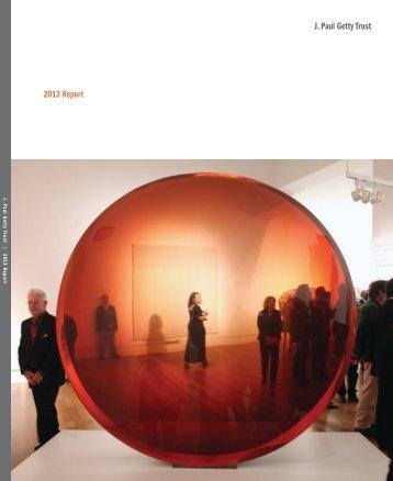 J. Paul Getty Trust 2012 Report - The Getty