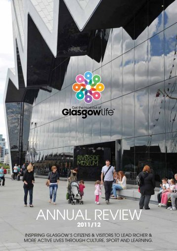 Annual Review 2011/12 - Glasgow Life