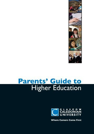 Parents' Guide to Higher Education - Glasgow Caledonian University
