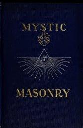 Mystic masonry, or, The symbols of freemasonry and the greater ...