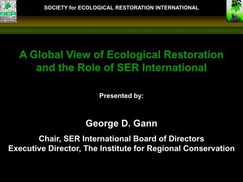 A Global View of Ecological Restoration and the Role of SER ...