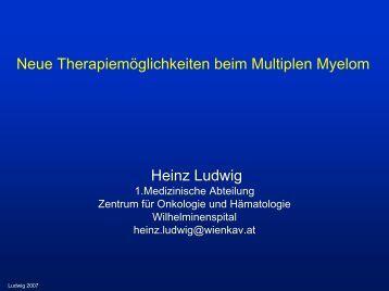 Neue Therapiemöglichkeiten beim Multiplen Myelom Heinz Ludwig