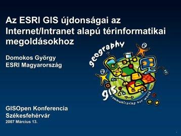 Az ESRI GIS újdonságai az Internet/Intranet alapúú térinformatikai ...