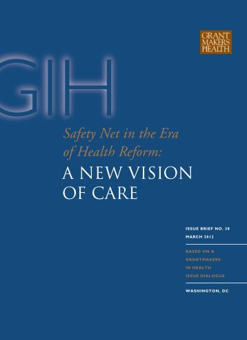 A NEW VISION OF CARE - Grantmakers In Health